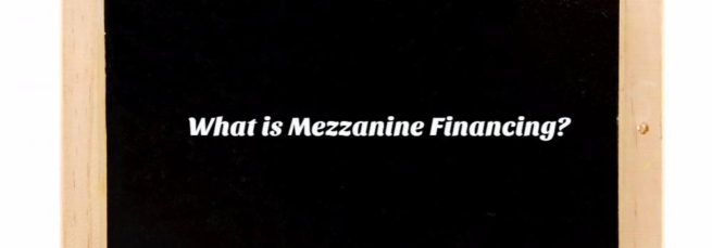 What is Mezzanine Financing and How It Works?